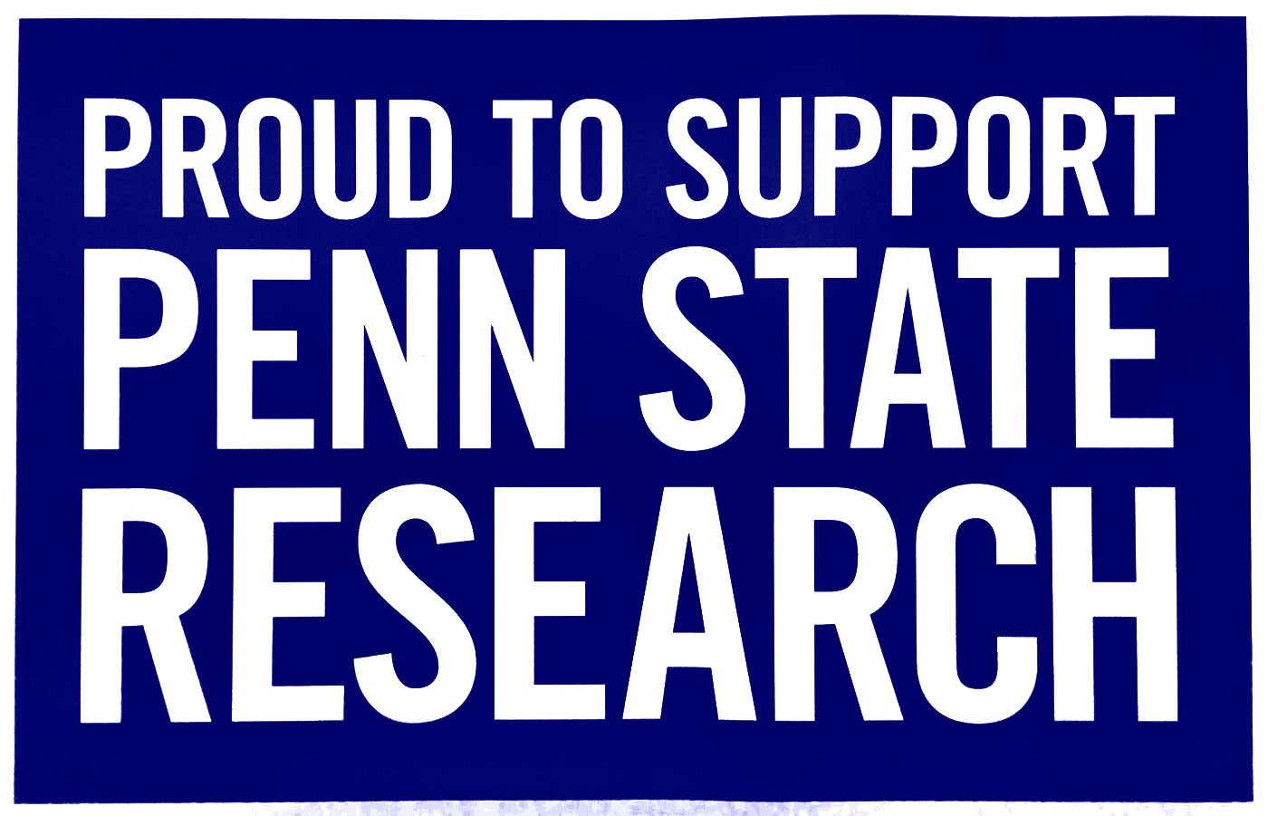 A banner says Proud to Support Penn State Research on three lines, with research in very large letters.