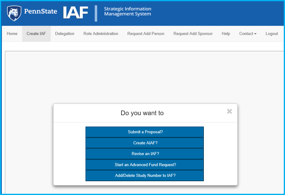 A screenshot of Penn State College of Medicine's IAF tool shows the Create IAF item in teh top menu and a popup with five options, the last of which is Add/Delete Study Number to IAF.